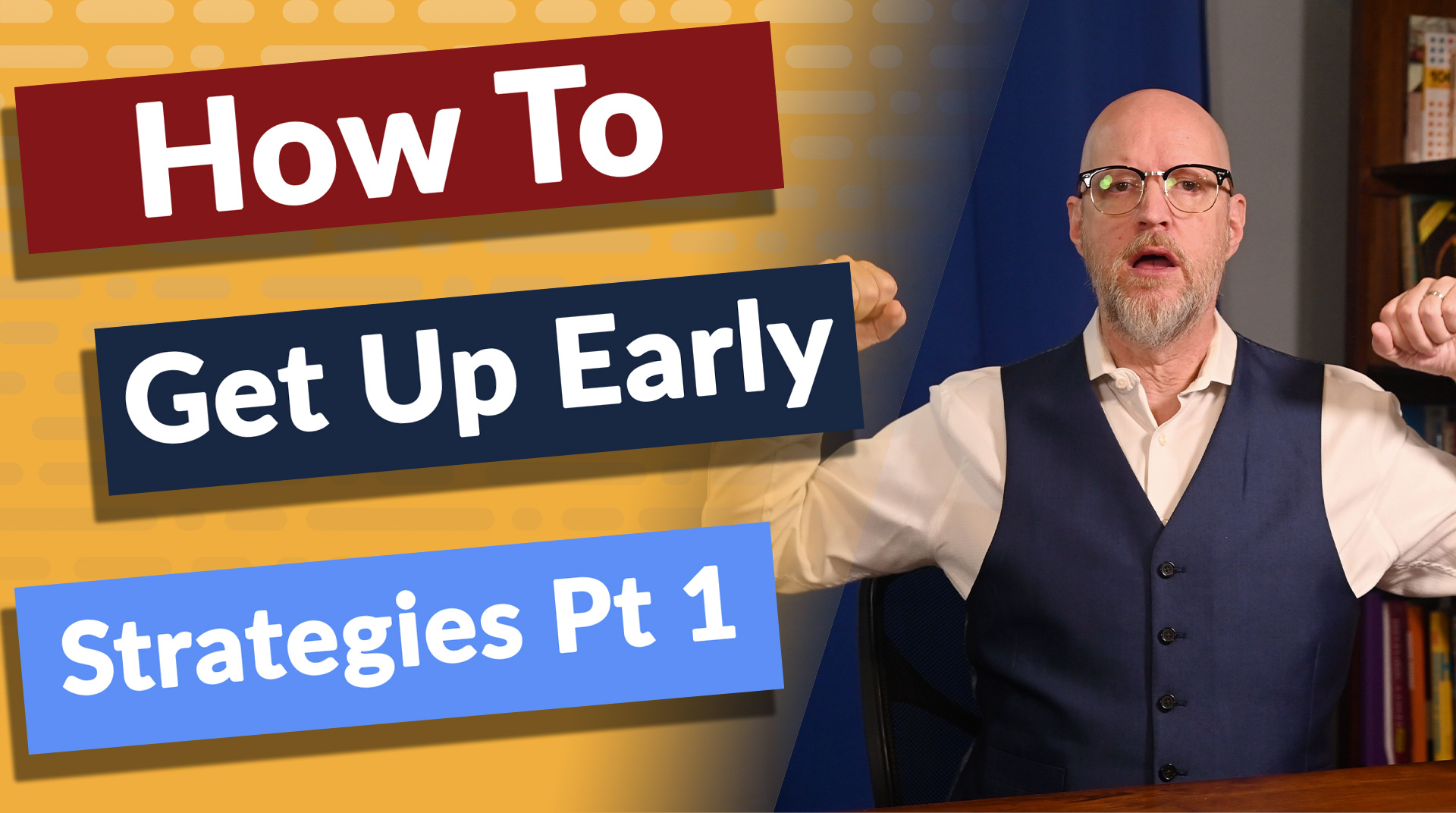 Getting up in the morning is just one way to apply this week's distinction. Here are three ways to get up easier in the morning and why it's important.